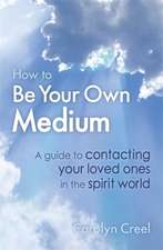 How To Be Your Own Medium