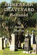 Kilkerran Graveyard Revisited:  A Second Historical and Genealogical Tour