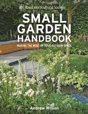 Wilson, A: RHS Small Garden Handbook