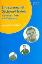 Entrepreneurial Decision-Making: Individuals, Tasks And Cognitions