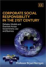 Corporate Social Responsibility in the 21st Cent – Debates, Models and Practices Across Government, Law and Business