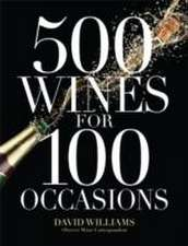 Williams, D: 500 Wines for 100 Occasions