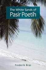 The White Sands of Pasir Poetih