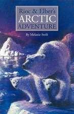 Rioc and Elber's Arctic Adventure