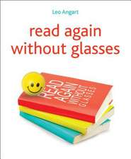 Read Again Without Glasses [With DVD]:  How Numbers Are Bursting Out of Everything and Just Want to Have Fun