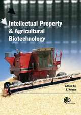 Agricultural Biotechnology and Intellectual Property:  Seeds of Change
