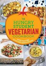 The Hungry Student Vegetarian:  More Than 200 Quick and Simple Recipes