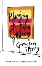 Playing to the Gallery Postcards: Thirty-six Postcards About Art