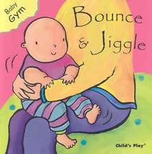 Bounce & Jiggle:  Just Like Me!