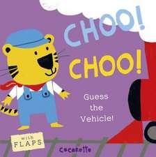 What's That Noise? Choo! Choo!