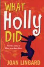 Lingard, J: What Holly Did