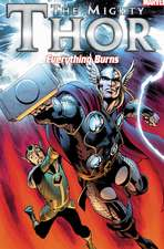 Mighty Thor, The: Everything Burns
