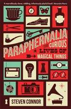Paraphernalia: The Curious Lives of Magical Things