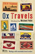OxTravels: Meetings with remarkable travel writers