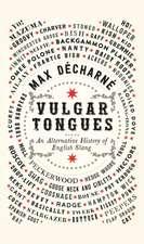 Vulgar Tongues: An Alternative History of English Slang