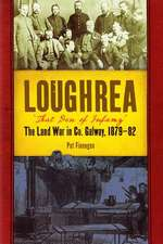 Loughrea, 'That Den of Infamy' During the Land War in Co. Galway, 1879-82