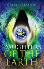 Daughters of the Earth:  Goddess Wisdom for a Modern Age