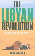 Libyan Revolution, The – Its Origins and Legacy
