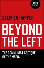 Beyond the Left – The Communist Critique of the Media