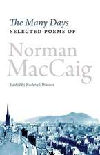 The Many Days:  Selected Poems of Norman MacCaig