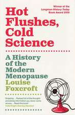 Hot Flushes, Cold Science: A History of the Modern Menopause