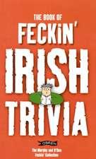 The Book of Feckin' Irish Trivia