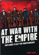 At War With The Empire: Ireland's Fight for independence
