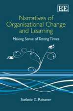 Narratives of Organisational Change and Learning – Making Sense of Testing Times