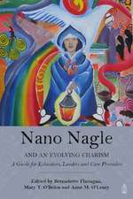 Nano Nagle and an Evolving Charism: For Educators, Leaders and Care-Providers
