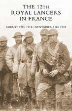 The 12th Royal Lancers in France, August 17th 1914 - November 11th 1918:  A Record of the 40th Battalion A.I.F.