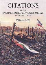 Citations of the Distinguished Conduct Medal 1914-1920:  Part One Line Regiments