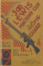300 Lewis Machine Gun for the Home Guard 1940 Manual