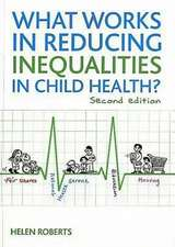 What Works in Reducing Inequalities in Child Health?: Second Edition