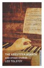 The Kreutzer Sonata and Other Stories: New Translation