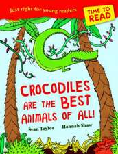 Crocodiles Are the Best Animals of All!:  Tales of Enchantment from Ancient Ireland