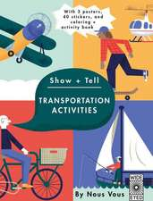 Show + Tell: Transport Activities: With 3 Posters, 40 Stickers and Coloring + Activity Book
