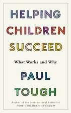 Tough, P: Helping Children Succeed