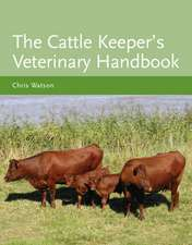 The Cattle Keeper's Veterinary Handbook