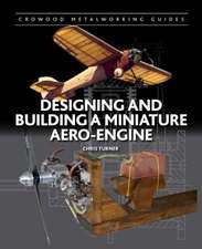 Designing and Building a Miniature Aero-Engine