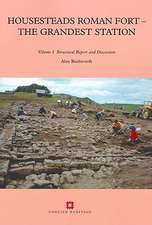 Housesteads Roman Fort - The Grandest Station: Volumes 1 and 2