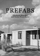 Prefabs: A Social and Architectural History