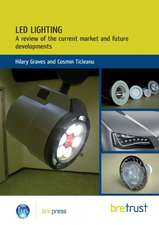 Led Lighting:  A Review of the Current Market and Future Developments