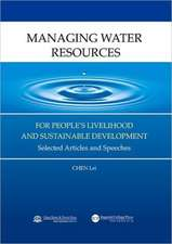 Managing Water Resources for People's Livelihood and Sustainable Development:  Selected Articles and Speeches
