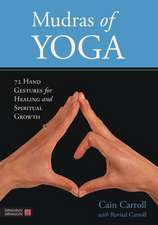 Mudras of Yoga:  72 Hand Gestures for Healing and Spiritual Growth