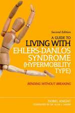 A Guide to Living with Ehlers-Danlos Syndrome (Hypermobility Type)
