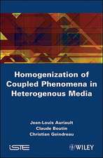 Homogenization of Coupled Phenomena in Heterogenous Media