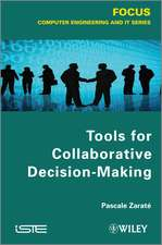 Tools for Collaborative Decision–Making
