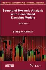 Structural Dynamic Analysis with Generalized Damping Models: Analysis