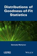 Distributions of Goodness–of–Fit Statistics