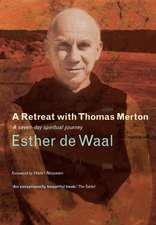 On Retreat with Thomas Merton:  A Seven-Day Spiritual Journey